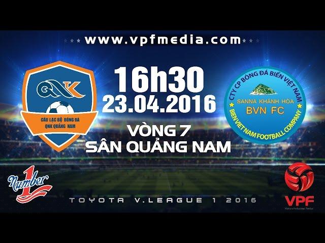 Xem lại: QNK Quảng Nam vs Sanna Khánh Hòa BVN