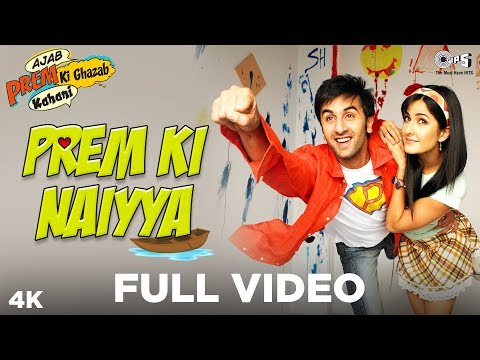 Prem Ki Naiyya Full Video - Ajab Prem Ki Ghazab Kahani | Ranbir Kapoor, Katrina | Neeraj, Suzanne