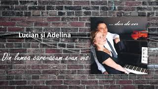 Lucian și Adelina Din Lumea Care Acum E Un Vis