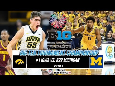 Big Ten Championship | #1 Iowa Vs. #22 Michigan | NCAA Basketball 10 | EP. 140