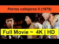 Perros-callejeros-II--1979-__Full_