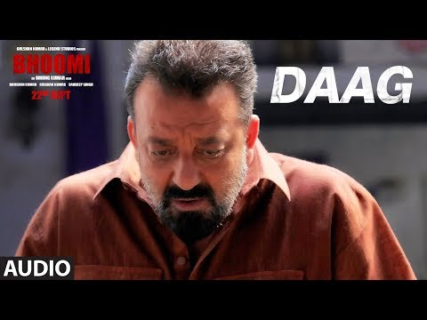 Bhoomi : Daag Full Audio Song | Sanjay Dutt, Aditi Rao Hydari | Sukhwinder Singh | Sachin - Jigar