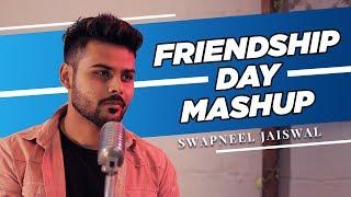 Friendship Mashup | Swapneel Jaiswal | Friendship Songs 2020 | Unplugged Cover