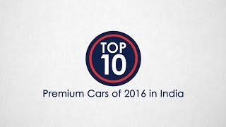 Top 10 Premium Cars of 2016 In India - NDTV CarAndBike