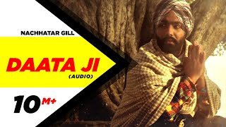 Daata ji ( full audio song ) | nachhatar gill | punjabi song collection | speed records