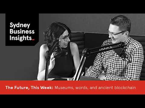 The Future, This Week 7 Sep 18: museums, words, and ancient blockchain