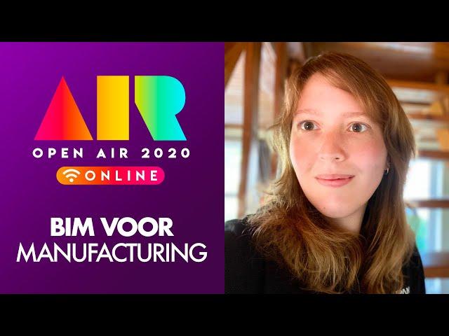 OPEN AIR 2020: BIM voor manufacturing