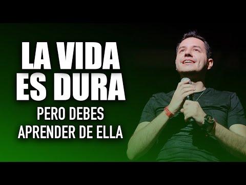 LA VIDA ES DURA PERO DEBES APRENDER DE ELLA