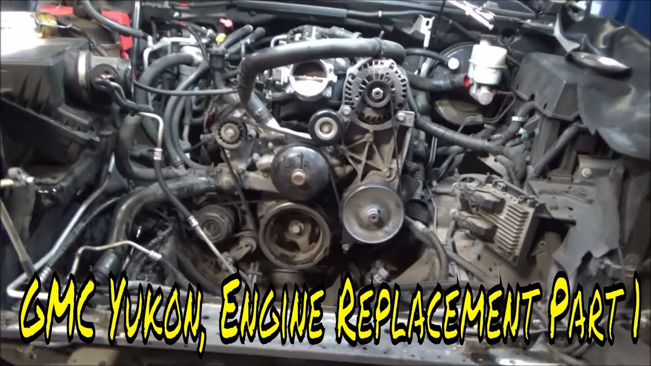 2007 GMC Yukon, Engine Replacement Part 1 - YouTubeYouTube