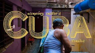 Escaping Castro S Cuba Official Documentary Trailer