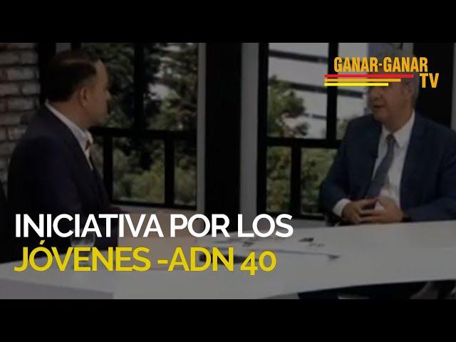 ADN 40- Iniciativa por los jóvenes Nestlé