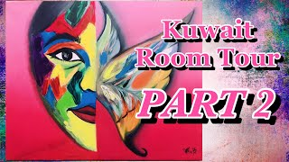 Kuwait Room Tour || Room Makeover Part 2 || ARTventure