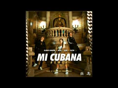 Eladio Carrion - Mi Cubana (REMIX) ft. Khea, Ecko & Cazzu
