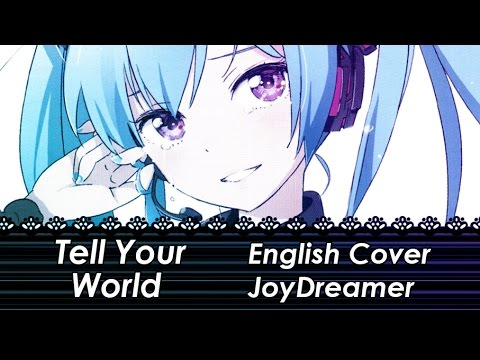 Tell Your World (English Cover) 【JoyDreamer】