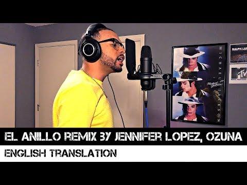 El Anillo Remix By Jennifer Lopez, Ozuna (English Translation)