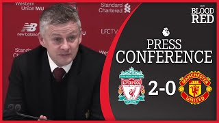 'Liverpool are the best team in the country' | Ole Gunnar Solskjaer | Liverpool 2-0 Man Utd