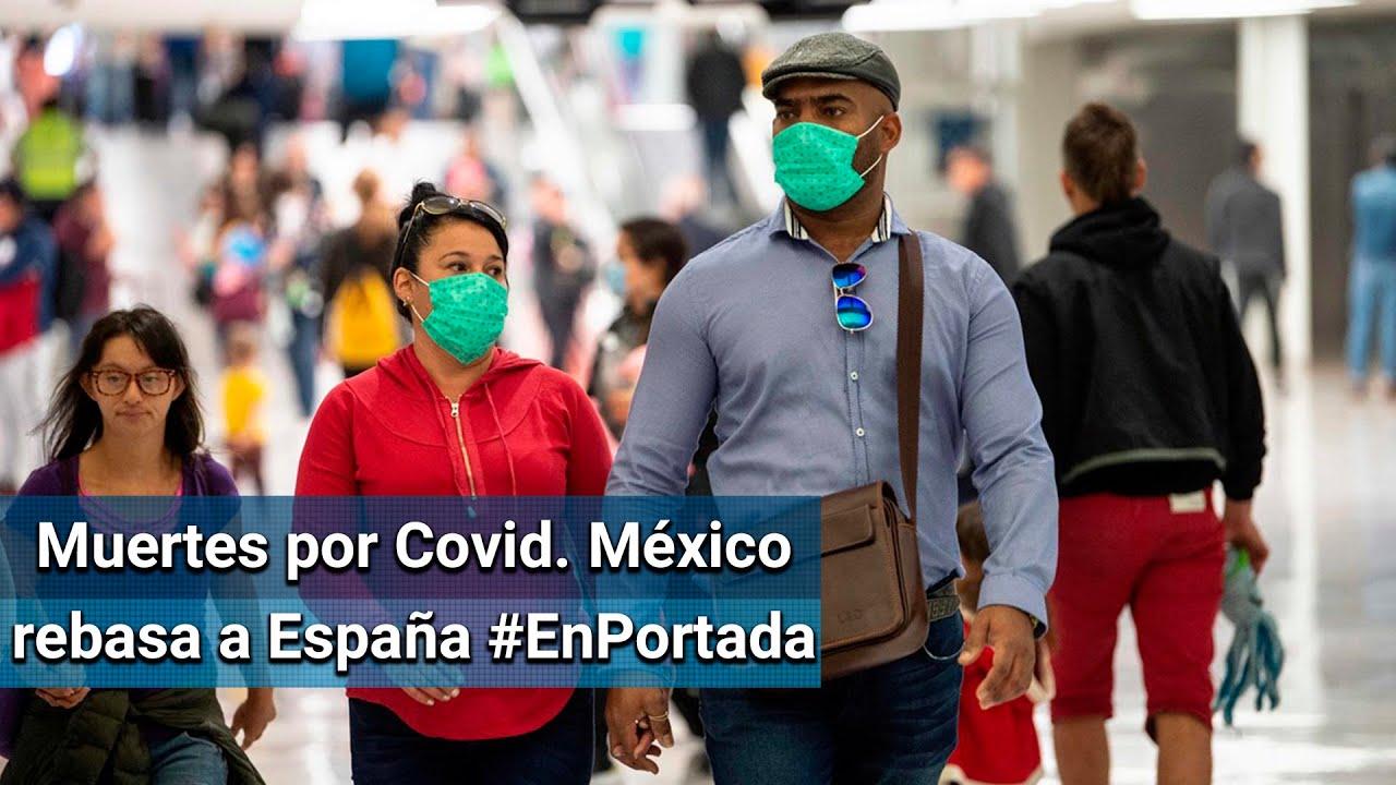 México rebasa a España en decesos por Covid-19 #EnPortada