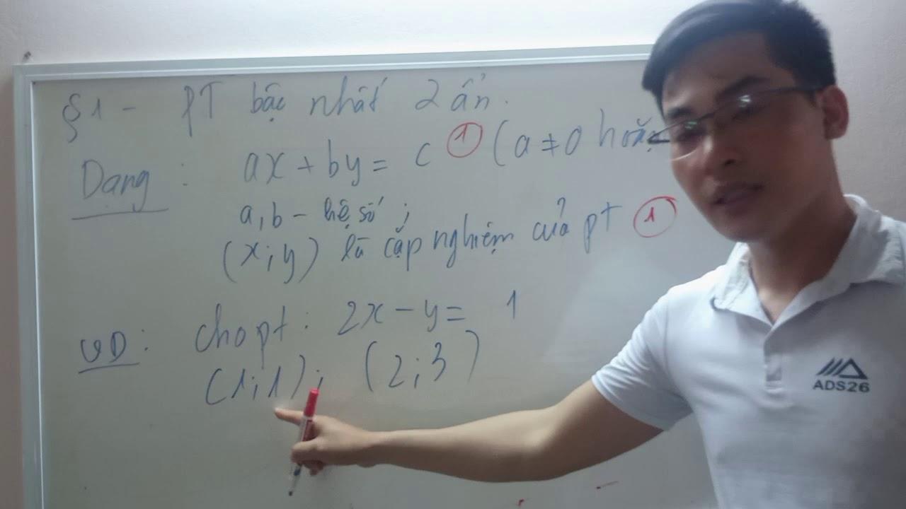 Bài 1: Phương trình bậc nhất 2 ẩn và tổng quát về hệ phương trình bậc nhất 2 ẩn