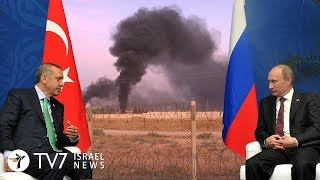Turkey-Russia to collaborate in Syria - TV7 Israel News 23.10.19