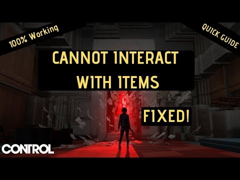 Control Game Cannot Interact with items [FIXED] | Forum| Quick Guide|