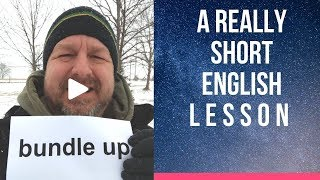 Meaning of BUNDLE UP - A Really Short English Lesson with Subtitles