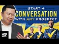 - The Single Best Way To Start A Sales Conversation with Any Prospect