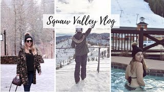 WHAT TO DO AT SQUAW VALLEY 🎿❄️ ADULT SKI SCHOOL, SNOWTUBING, APRÈS SKI, SNOWSHOEING, BLOGGER TRIP