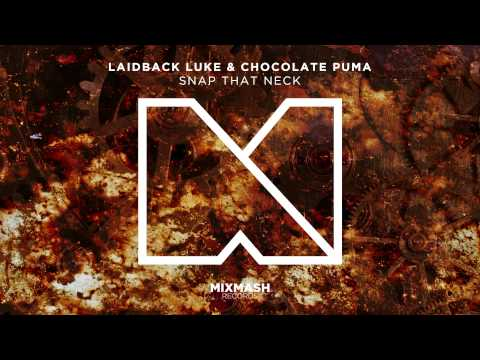 Laidback Luke & Chocolate Puma - Snap that Neck [Out Now]