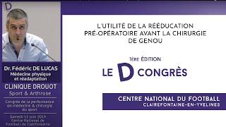 Dr. Fédéric DE LUCAS « Utilité de la rééducation pré-opératoire avant la chirurgie du genou? »