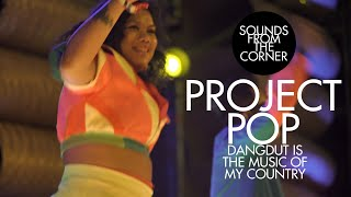 Project Pop - Dangdut Is The Music of My Country   Sounds From The Corner : Live #50