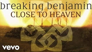 Breaking Benjamin - Close to Heaven (Audio Only)