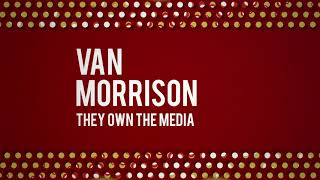 Van Morrison - They Own The Media (Official Audio)