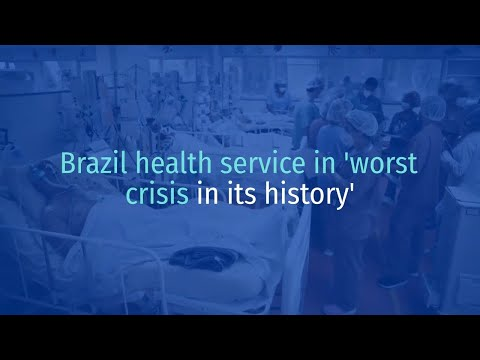 Brazil health service in 'worst crisis in its history'
