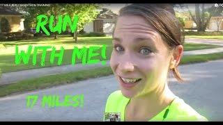 17 MILE RUN I MARATHON TRAINING