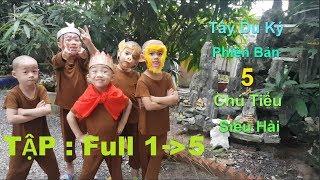 5 Chú Tiểu | TỔNG HỢP 5 TẬP PHIM TÂY DU KÝ PHIÊN BẢN 5 CHÚ TIỂU SIÊU HÀI