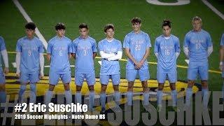 #2 Eric Suschke 2019 Soccer Highlights - Notre Dame High School