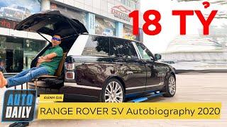 Giá 18 TỶ, Range Rover SV Autobiography 2020 có những trang bị SIÊU SANG gì?