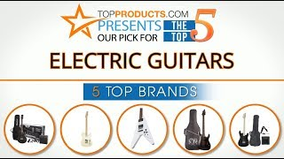 Best Electric Guitar Reviews 2017 – How to Choose the Best Electric Guitar