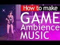 HOW TO MAKE AMBIENT MELODIES FOR GAMES - 100% FREE
