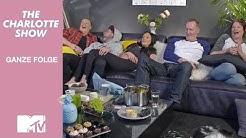 The Charlotte Show | Ganze Folge | Episode 8 | Staffel 1 | MTV Germany