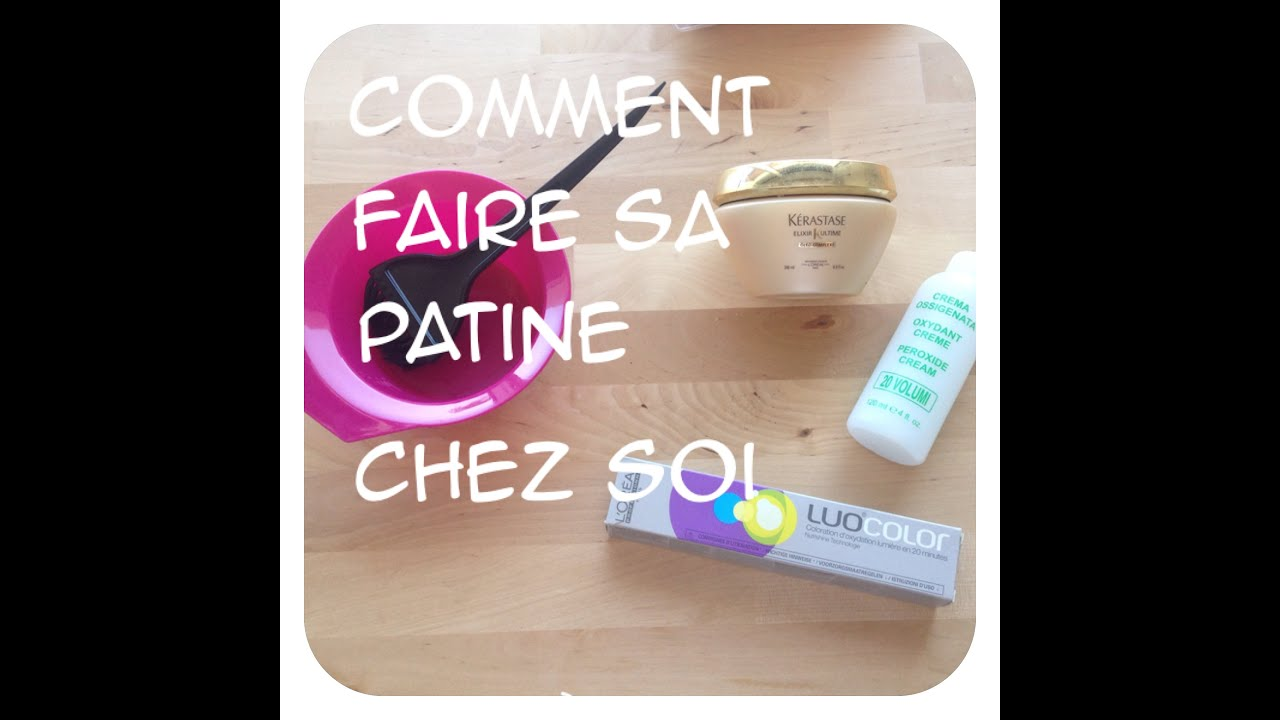 Comment Faire Sa Patine Youtube