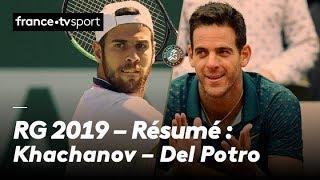 Roland-Garros 2019 : Le résumé de Karen Khachanov – Juan Martin Del Potro