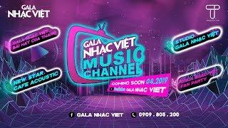 Gala Nhạc Việt - Music Channel | Kênh âm nhạc được yêu thích (Official)