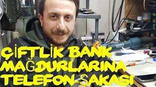 ÇİFTLİK BANK MAĞDURLARINA TELEFON ŞAKASI:)YENİ ŞAKAMIZ SÜT BANK