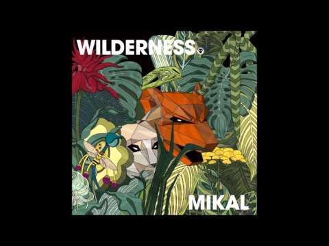 Mikal ~ Wilderness (LP Mix)