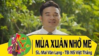 [Hát Chèo 2017] Mùa Xuân Nhớ Mẹ - Lời: Mai Văn Lang - NS Việt Thắng