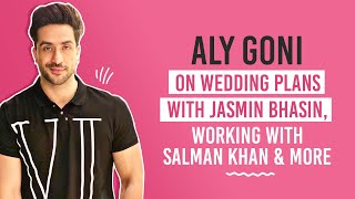 Aly Goni on wedding plans with Jasmin Bhasin, working with Salman Khan \u0026 more