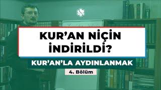 Kur'an'la Aydınlanmak | KUR'AN NİÇİN İNDİRİLDİ?