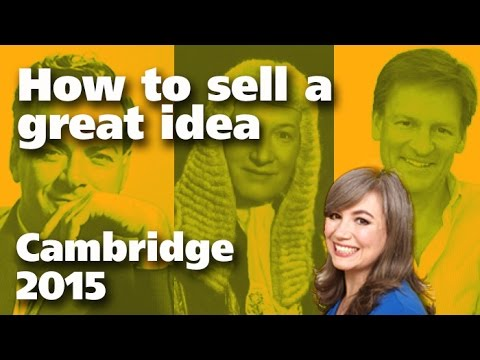 How to sell a great idea - Dr Clare Lynch, Cambridge 2015