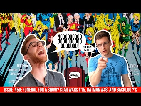 Funeral for a Show? Star Wars #15 & Batman #48 | Comic Chat with Gat Issue 50